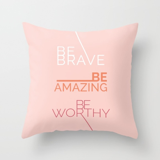 be-brave-be-amazing-be-worthy-pillows.jpg