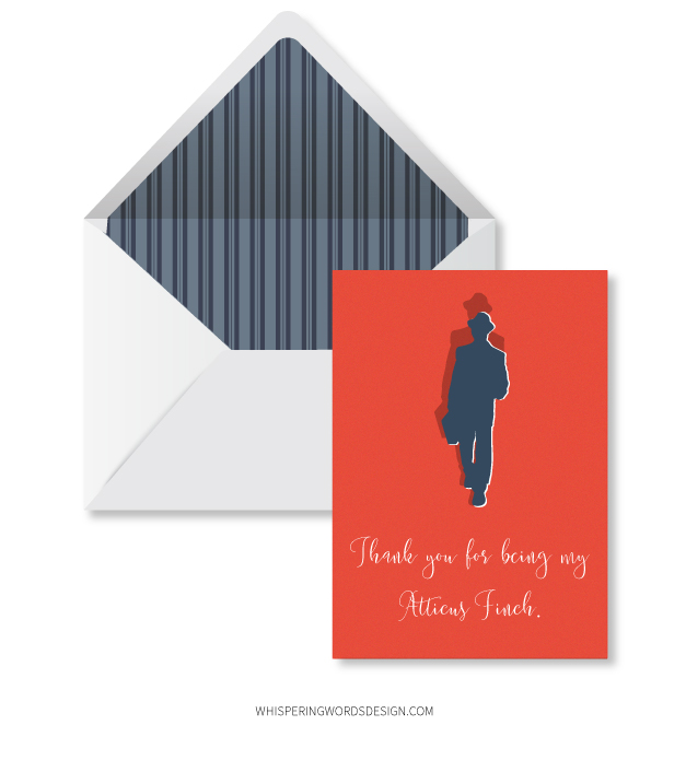 Text on card says:  Thank you for being my Atticus Finch.