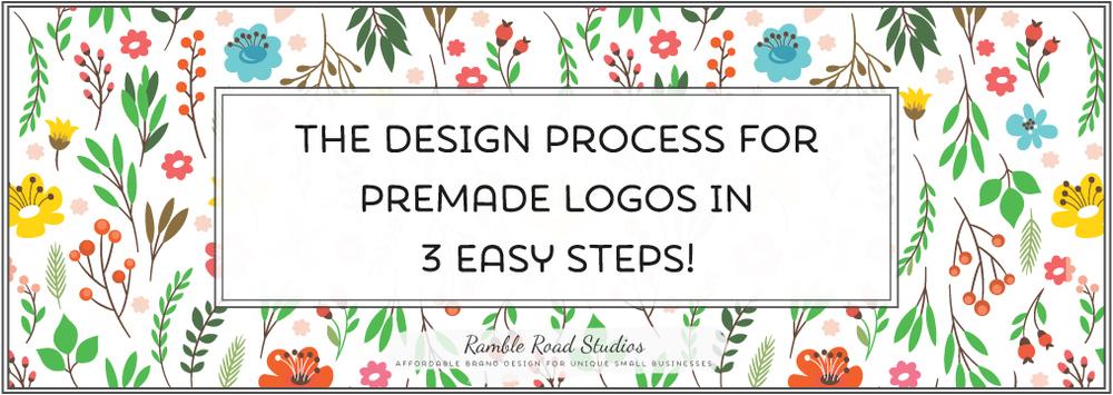 Ramble Road Studios Premade Logo Design Process in 3 Easy Steps!