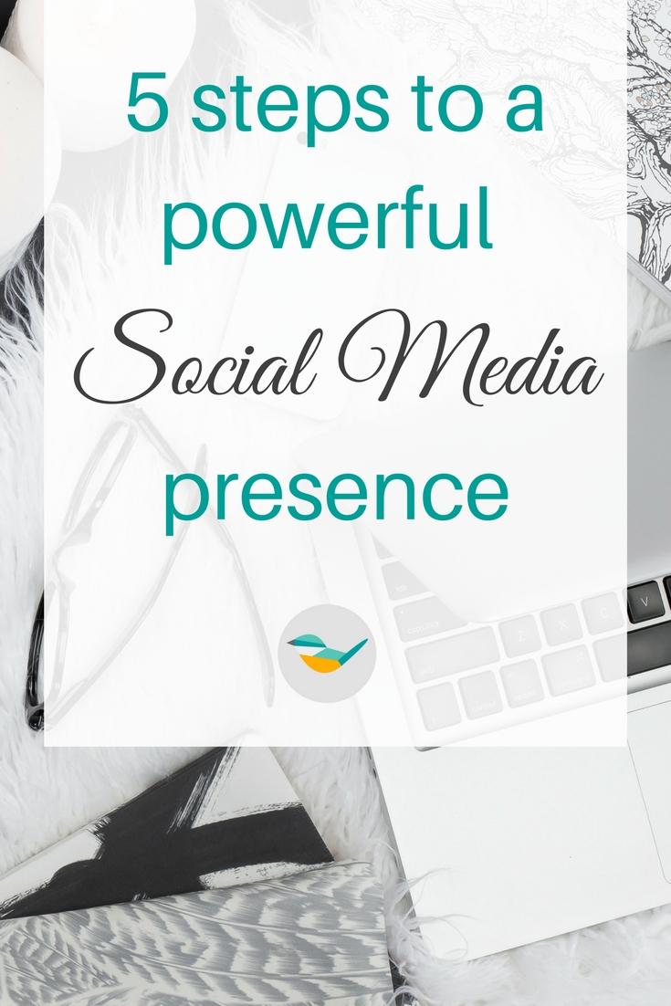 5 steps to a powerful social media presence