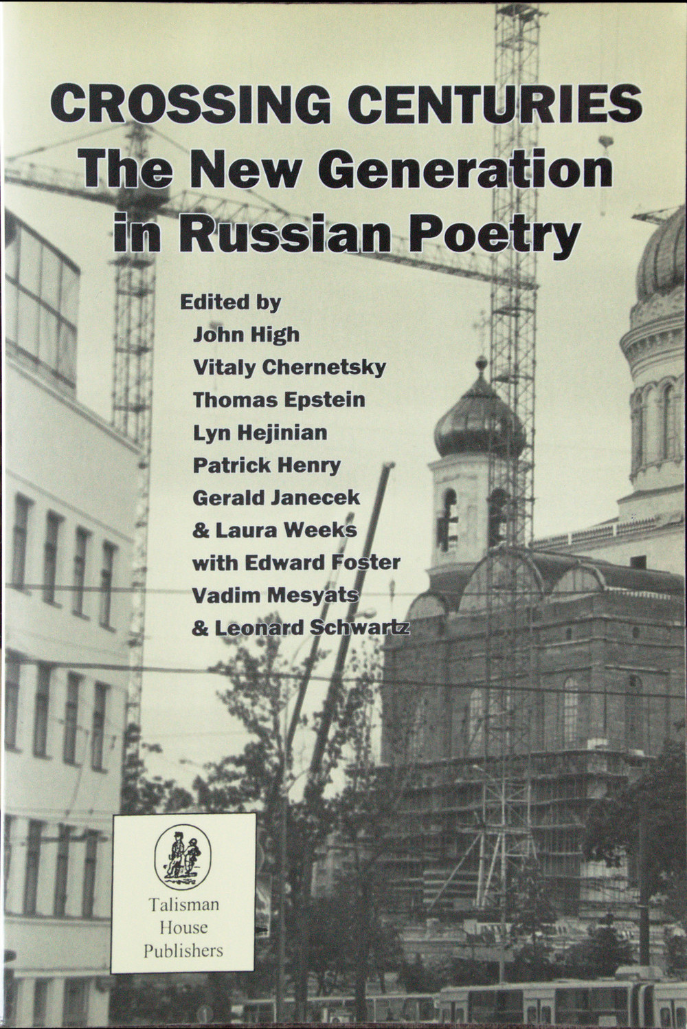 Crossing Centuries: The New Generation In Russian Poetry , ed. John High et al.