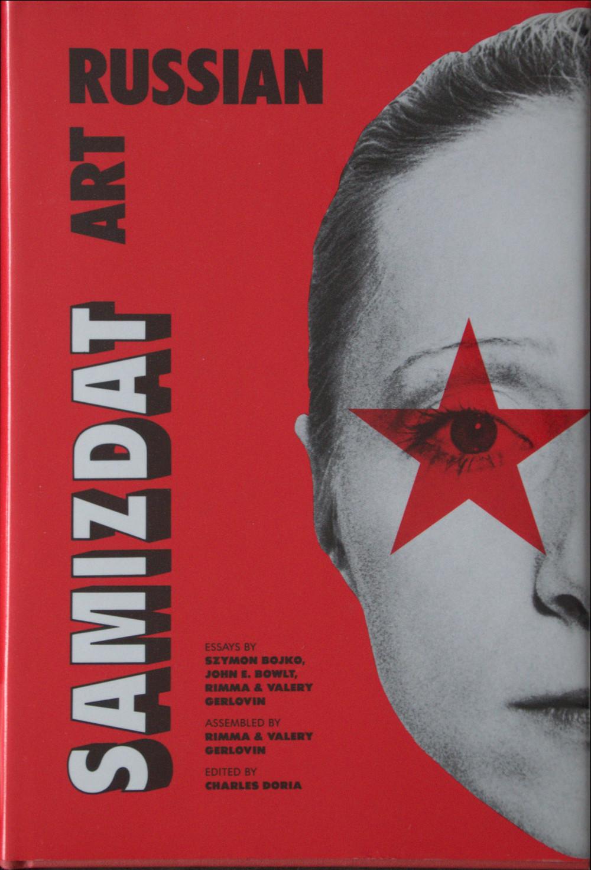 Russian Samizdat Art, ed. Charles Doria.