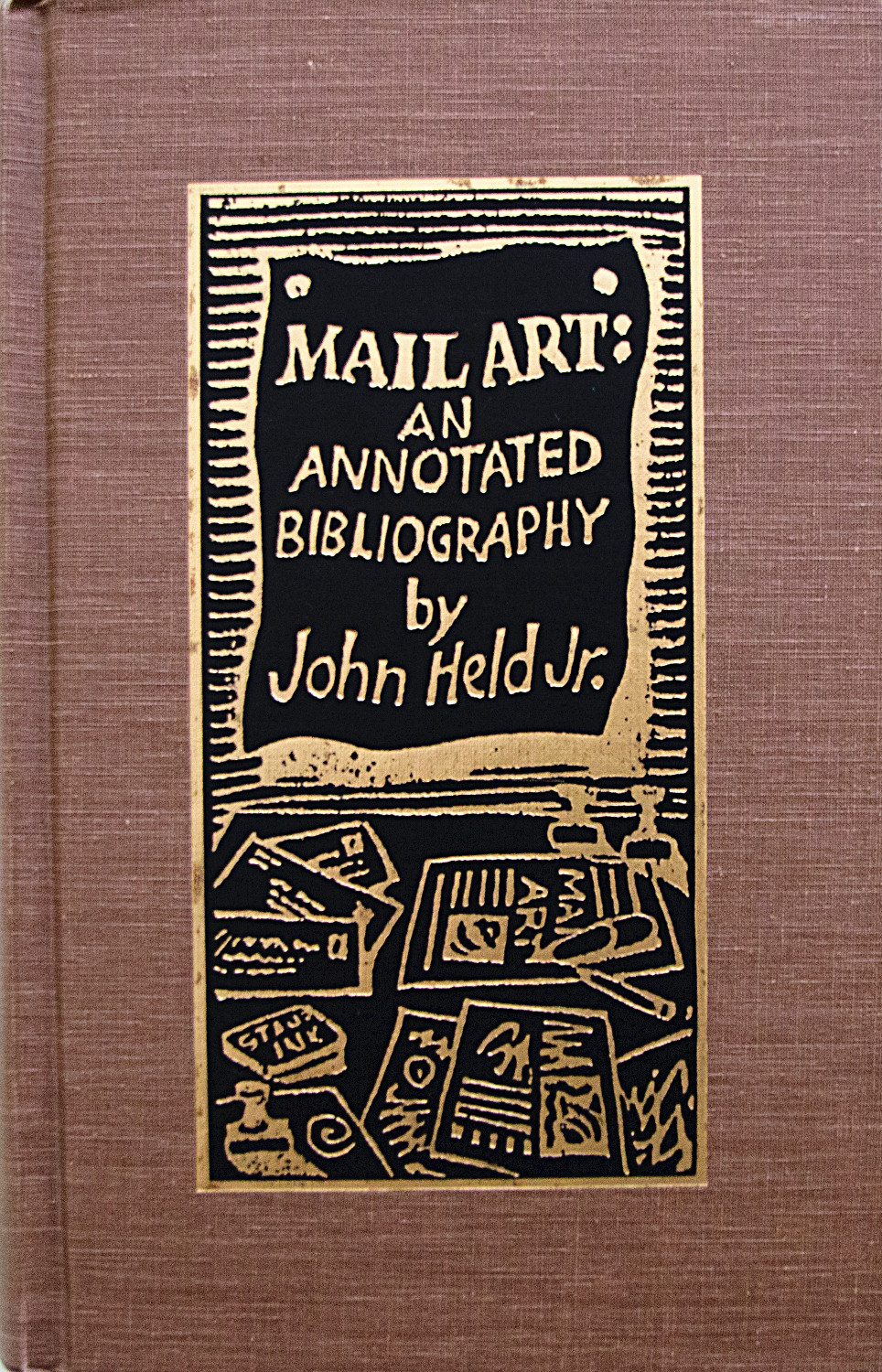 Mail Art: An Annotated Bibliography by John Held Jr.