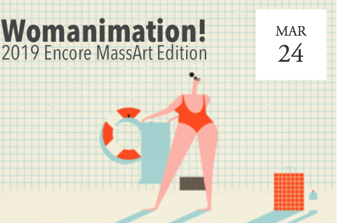 Womanimation? 2019 Encore MassArt Edition - Boston, MA