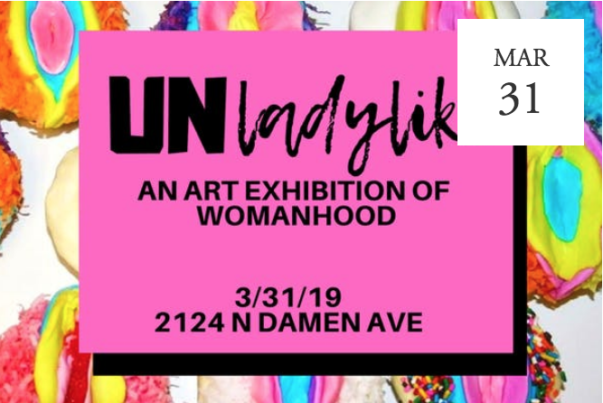 Unladylike: an Art Exhibition of Womanhood -  Chicago, IL
