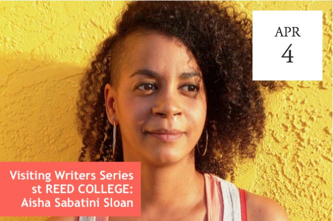 Visiting Writers Series at Reed College: Aisha Sabatini Sloan -  Portland, OR