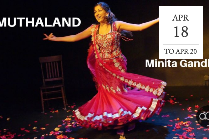 MUTHALAND by Minita Gandhi presented by AGE -  Eugene, OR