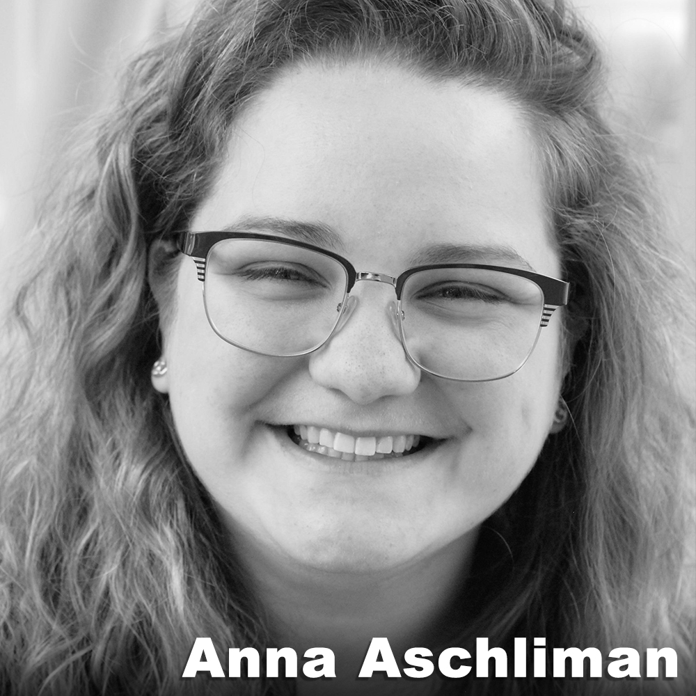 Anna Aschliman  (Assistant Stage Manager Swing) is a freelance stage manager from Wisconsin, and a recent graduate from Ithaca College with a B.A. in Theatre Studies. Past credits include  How to Succeed (Sunset Playhouse), Il Sogno (Opera Ithaca), and numerous Ithaca College productions as both stage manager and fight director.