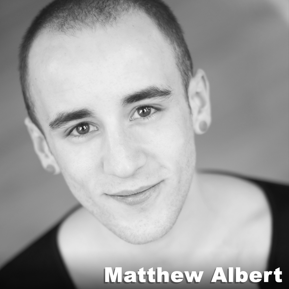 Matthew Albert  (Swing) was born and raised in Maywood, New Jersey. He attended the Bergen County Academy for Visual and Performing Arts where he graduated in 2009 with a concentration in Acting. In 2012, he received his BFA in Dance from New York University's Tisch School of the Arts. He is currently dancing with Brian Brooks Moving Company and has performed works by Kate Weare, Christopher Williams, Wally Cardona, Sean Curran, Sydney Skybetter, and Deborah Jowitt. He is also the Co-Founder of The Yomoco, a production company that he uses as a platform for artistic projects.