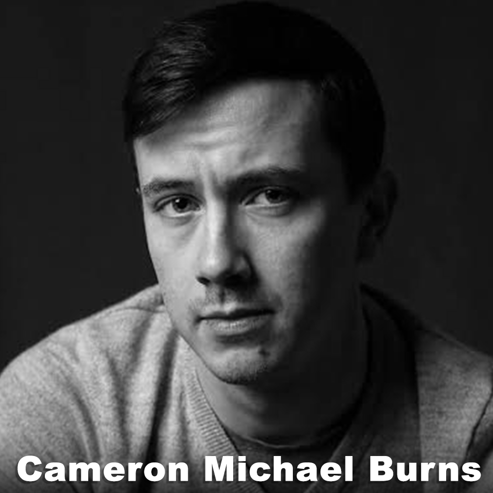 Cameron Michael Burns  (Performer) is a Rhode Island-born, NYC-based theatre-maker/lover/goer, who has spent the last few years splitting time as a performer and assistant stage manager. With Third Rail Projects:  Then She Fell ,  Midnight Madness ,  The Grand Paradise ,  Ghost Light ,  Behind the Secret Door . Elsewhere:  Rough Approximations  (Incubator Arts),  This is a Play About Being Gay  (Wild Project),  Magic Kingdom  (Fringe),  Treefall  (American Theatre of Actors).