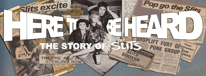 """Promotional image for """"Here to be Heard"""" featuring newspaper clippings and photos of The Slits in a collage."""