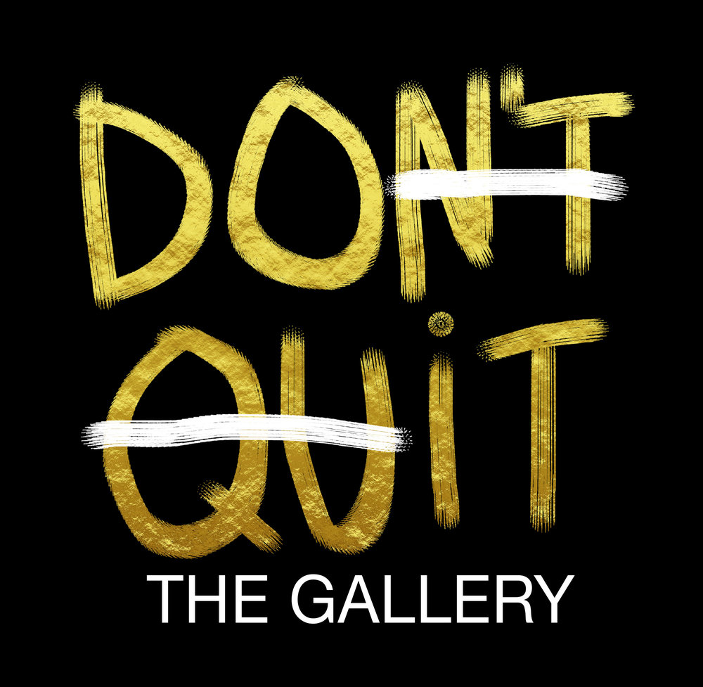 DONTQUITGALLERY.jpg