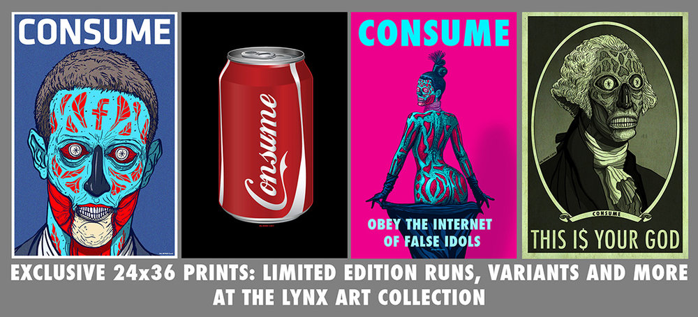 LYNX ART COLLECTION:   CONSUME LIMITED EDITION POSTERS AND VARIANTS OF POPULAR PIECES FROM THE CONSUME SERIES     https://lynxartcollection.com/collections/propaganda-artwork