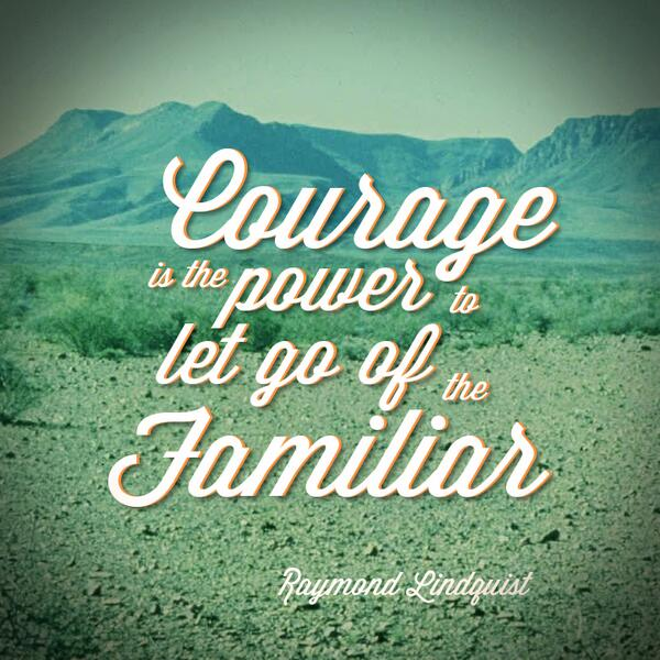 Courage and Letting Go