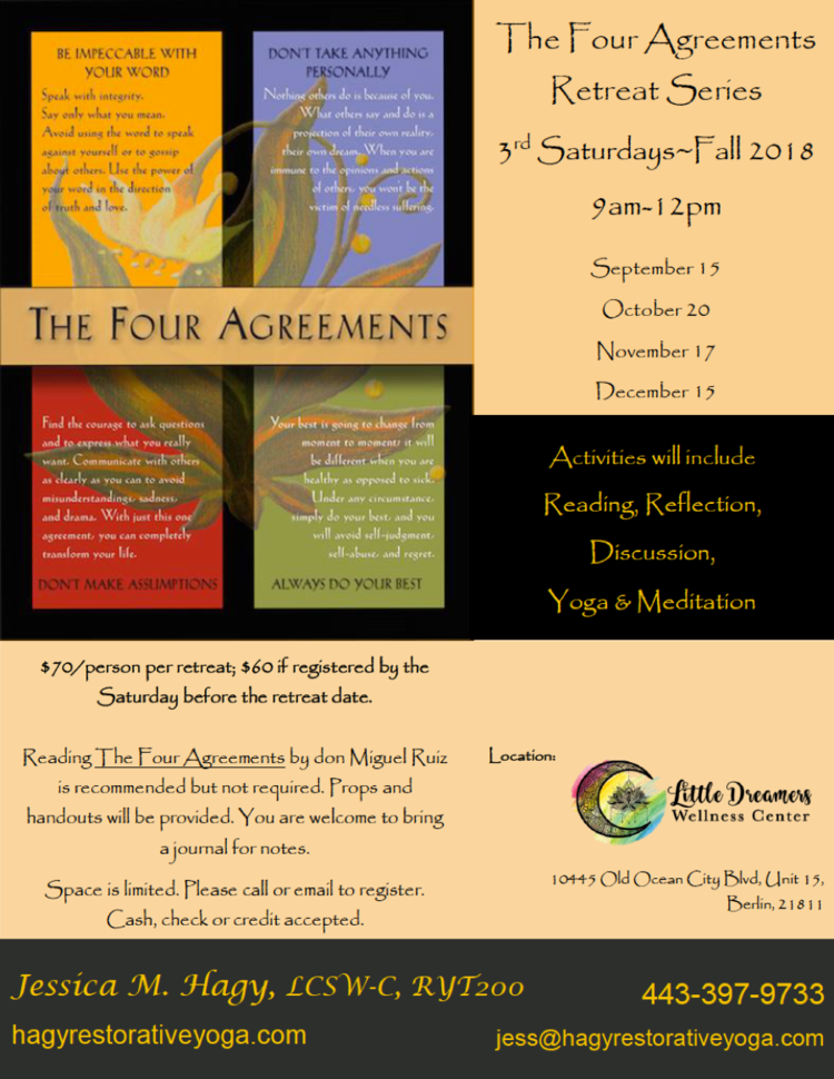 The Four Agreements Retreat Series Jessica Hagy Restorative Yoga