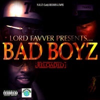 F.I.R.S.T. Cla$$ Records & Tapes Lord Favver Presents…Bad Boyz Reloaded by Lord Favver