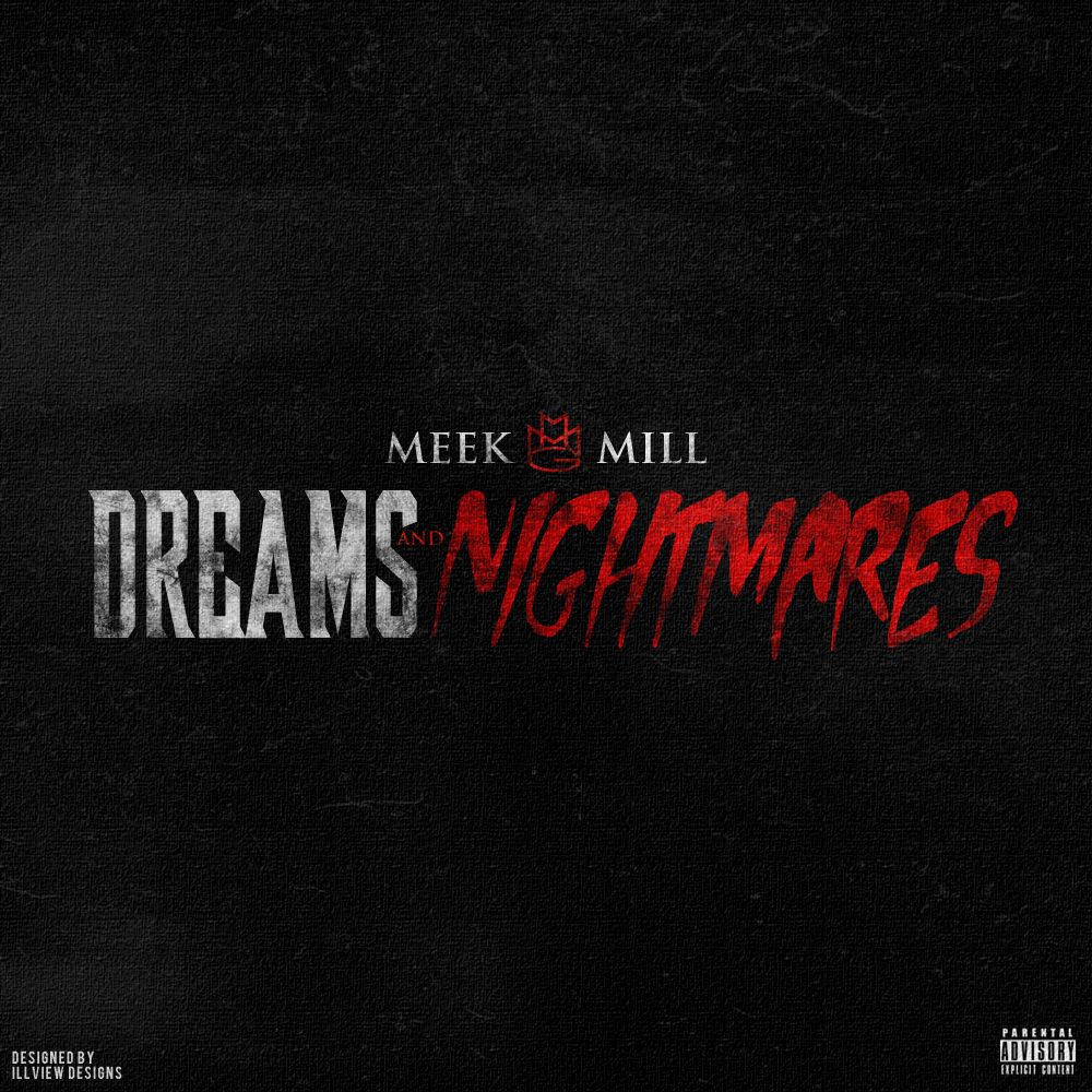 "illview :     ""Dreams and Nightmares"" - @MeekMill [SAMPLE ALBUM ARTWORK]"