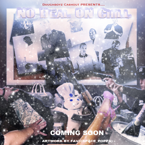 #NODEALONCHILL COVER I MADE I KINDA LIKE THIS ONE BETTER THEN THE ORGINAL BUT IF YOU IN THE MOTOR CITY AREA GO COP NO DEAL ON CHILL BY DOUGHBOYZ CASHOUT AND FOLLOW ME ON TWITTER @DET_RICHIGAN ITS NO LONGER @SPACE_POPPA FAV