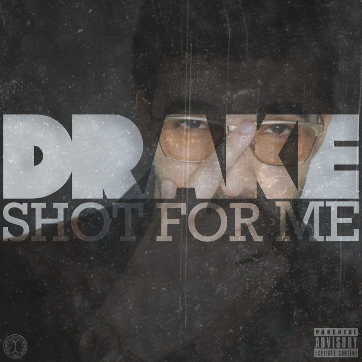 "illview :     ""Shot For Me"" - @Drake [SAMPLE SINGLE ARTWORK] #TakeCare"