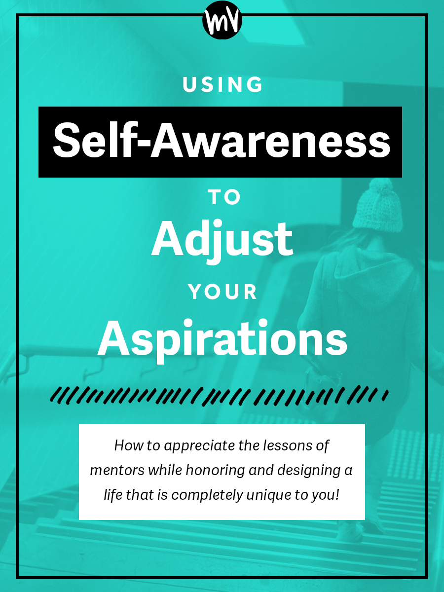 How to appreciate the lessons of mentors while honoring and designing a life that is completely unique to you!