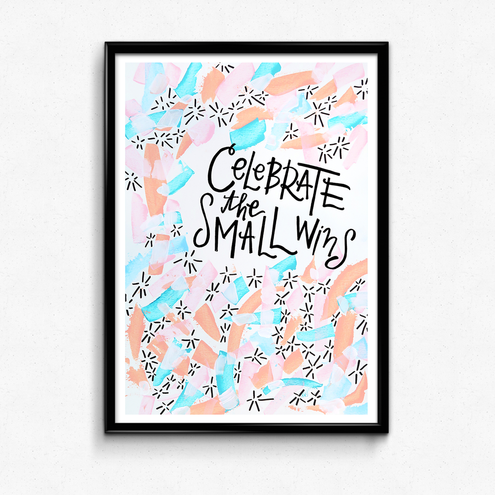 Celebrate - A reminder to take pride in the small victories!