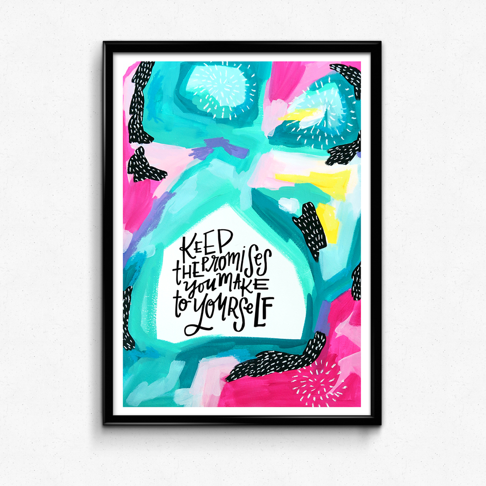 A friendly reminder to uphold the commitments you make to yourself! $25 giclee print available at the Made Vibrant Art Shop.