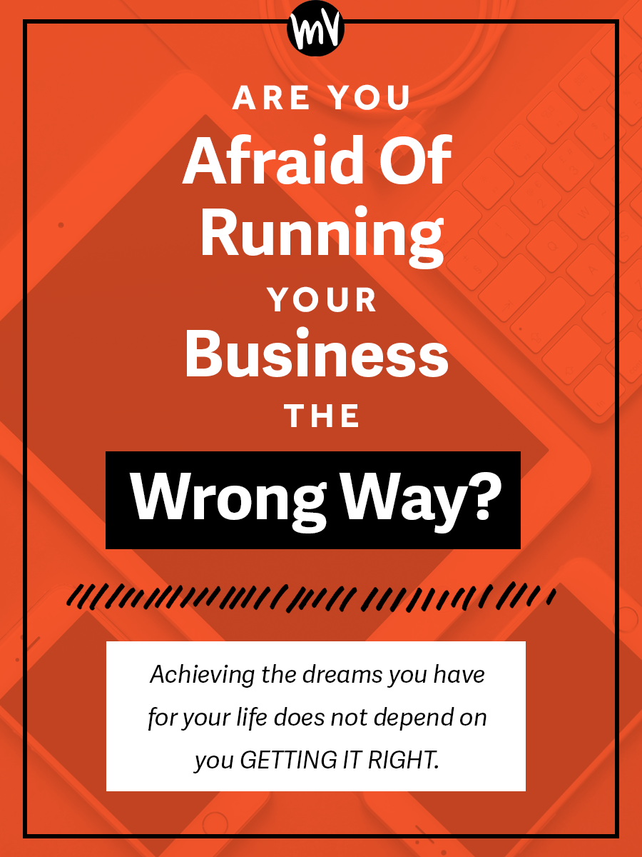 Are You Afraid of Running Your Business The Wrong Way? Better Branding Course