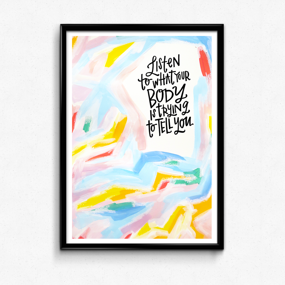 A reminder to listen and honor what your body is saying to you! $25 giclee print available at the Made Vibrant Art Shop!