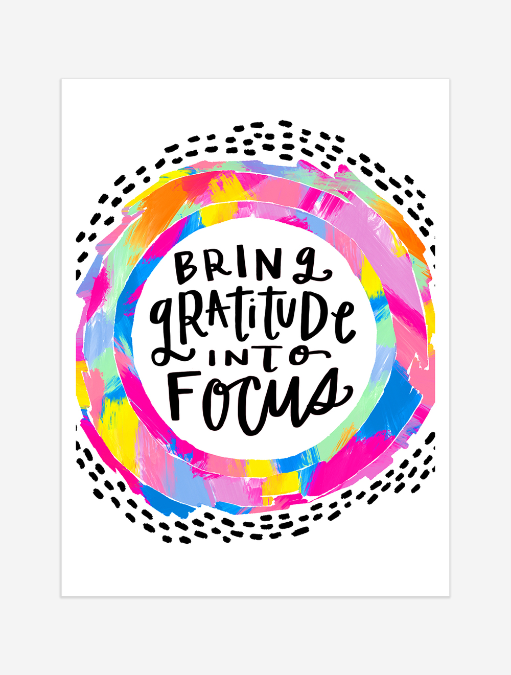 A friendly reminder to turn your attention to the simple things around you to be grateful for. $25 giclee print available at the Made Vibrant Art Shop.