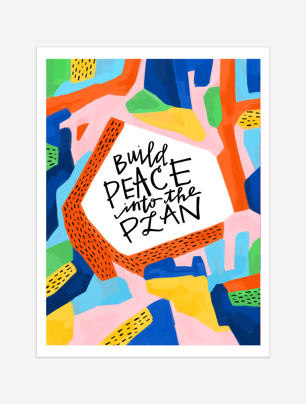 A friendly reminder to budget your time in a way that allows time for peace. $25 giclee print available at the Made Vibrant Art Shop.