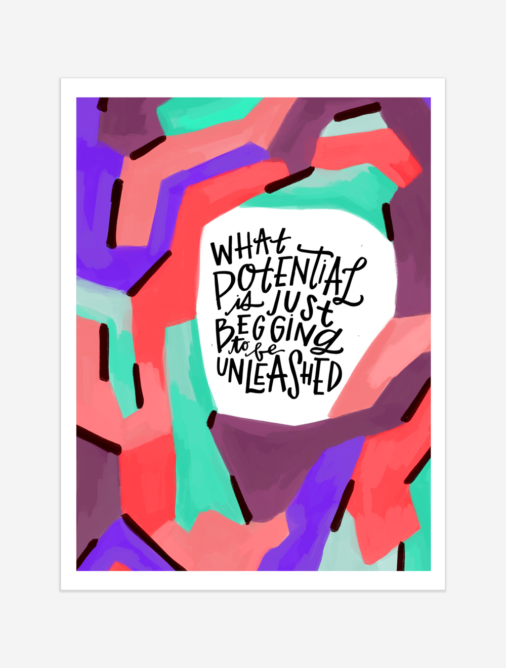 A friendly reminder to let out whatever talents and desires are just begging to be unleashed inside you! $25 giclee print available at the Made Vibrant Art Shop.