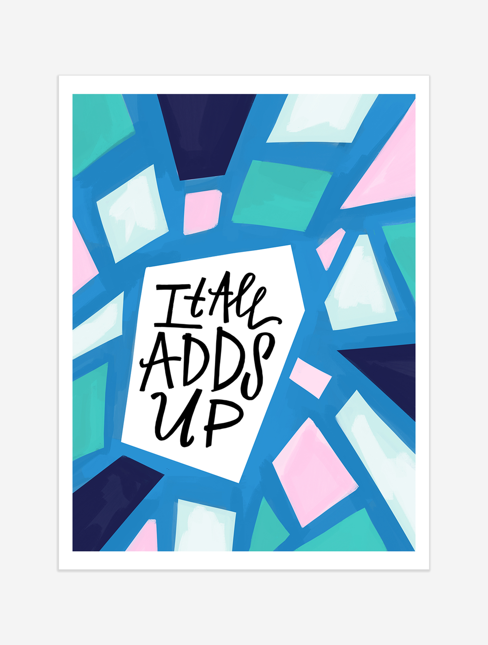 A friendly reminder to keep doing, keep learning, keep trying -- because it all adds up! $25 giclee print available at the Made Vibrant Art Shop.