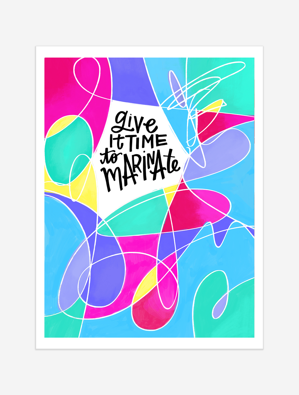 A reminder to give your ideas some space and time. $25 giclee print available at the Made Vibrant Art Shop.