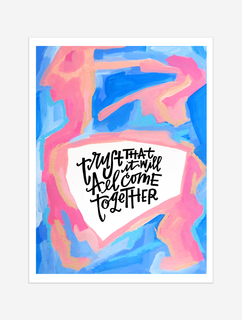 A reminder to trust that things will turn out as they're supposed to! $25 giclee print available at the Made Vibrant Art Shop.