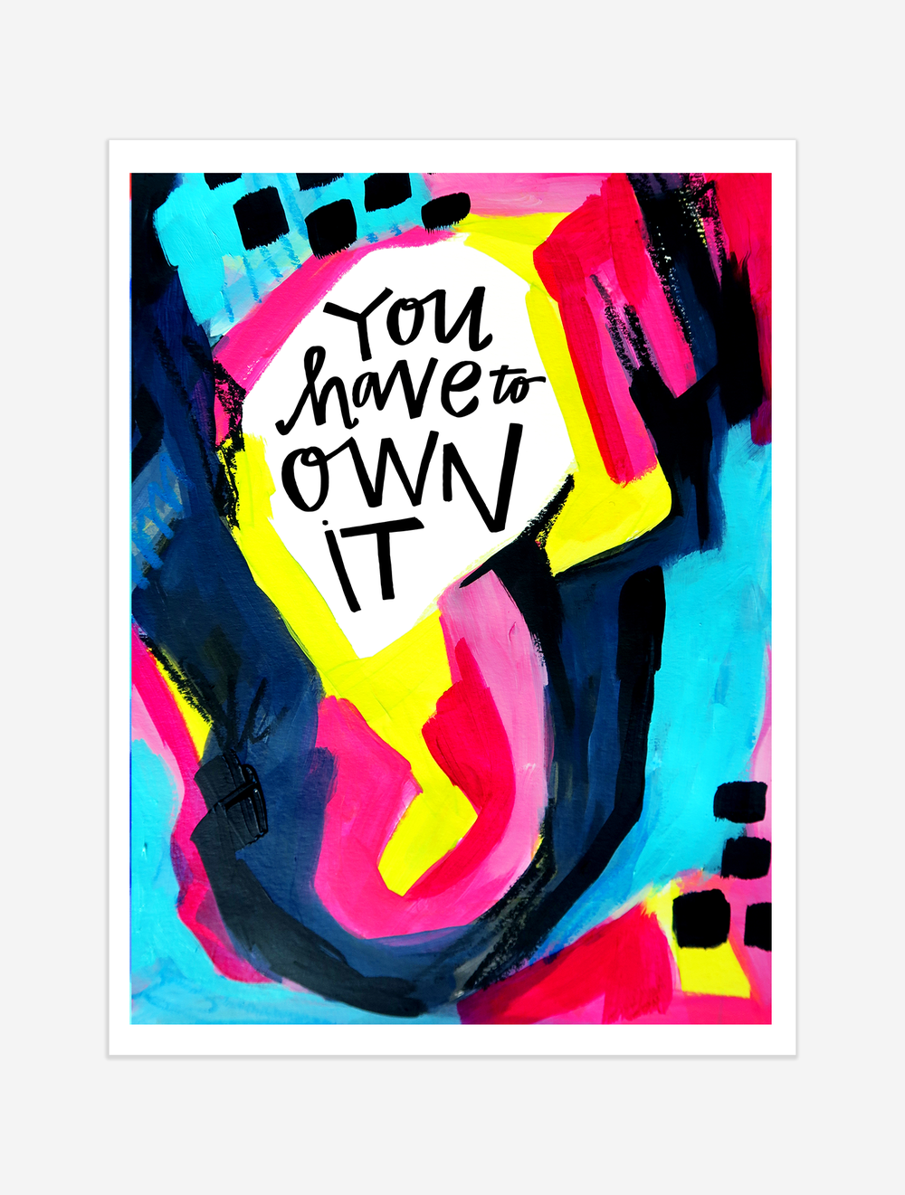 A reminder to live out what you want with confidence and grace and who cares what anybody else thinks! $25 giclee print available at the Made Vibrant Art Shop.