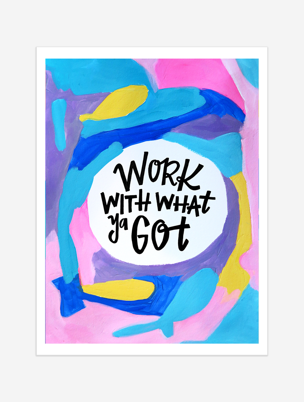 A reminder to consider whether you might actually be able to work with what you got! $25 giclee print available at the Made Vibrant Art Shop.