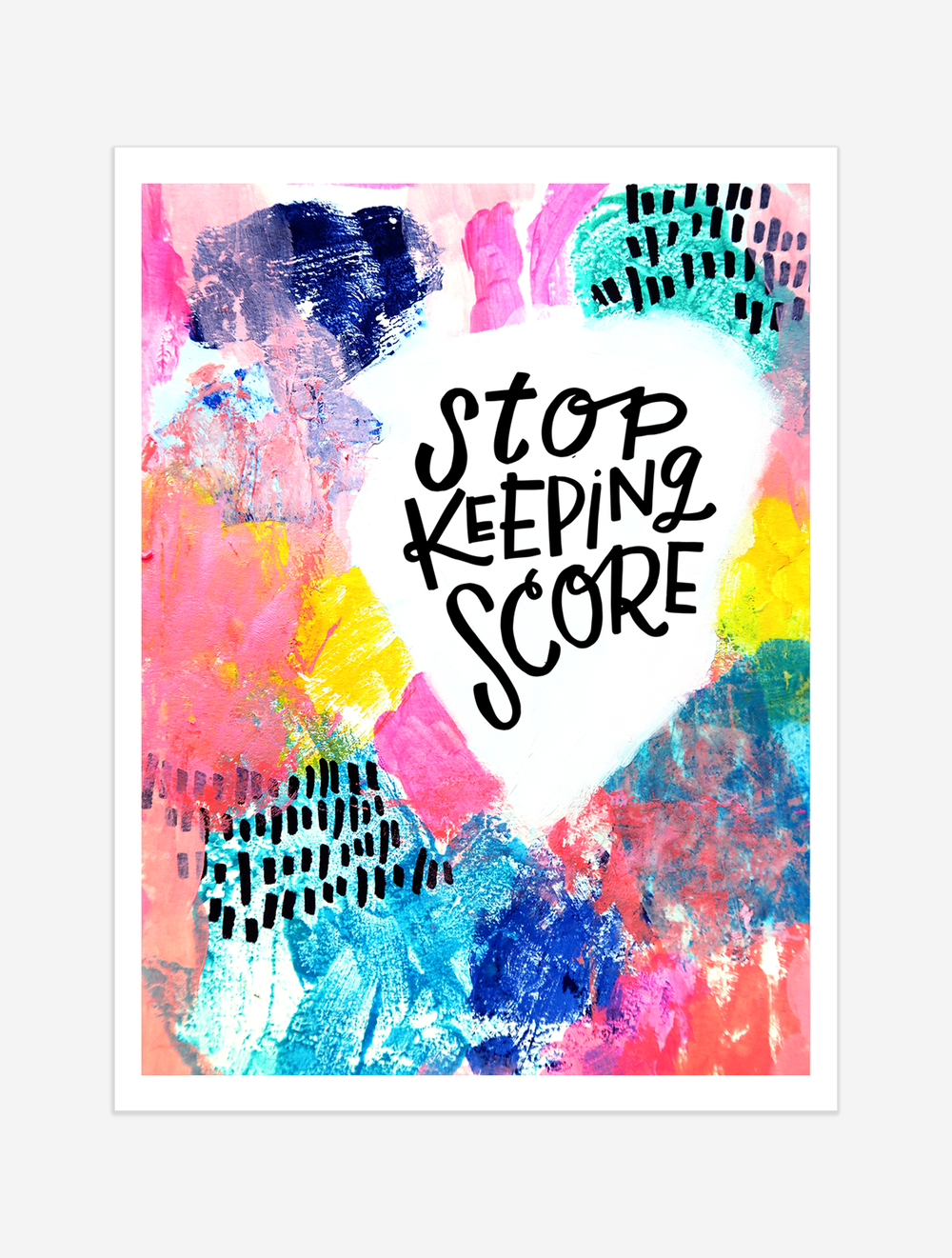 A reminder that keeping score rarely ends in any kind of victory. $25 giclee print available at the Made Vibrant Art Shop.