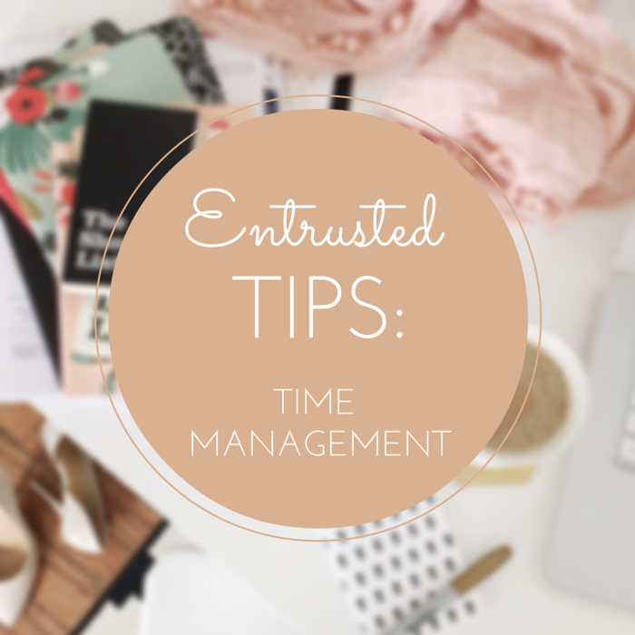 entrusted-tips-time-management-part-2