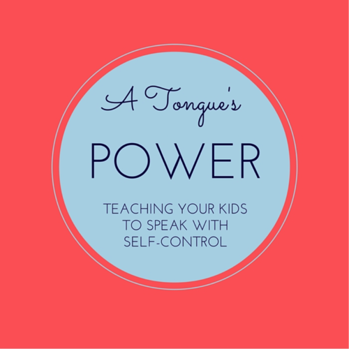 A Tongues Power Teaching Your Kids To Speak With Self Control