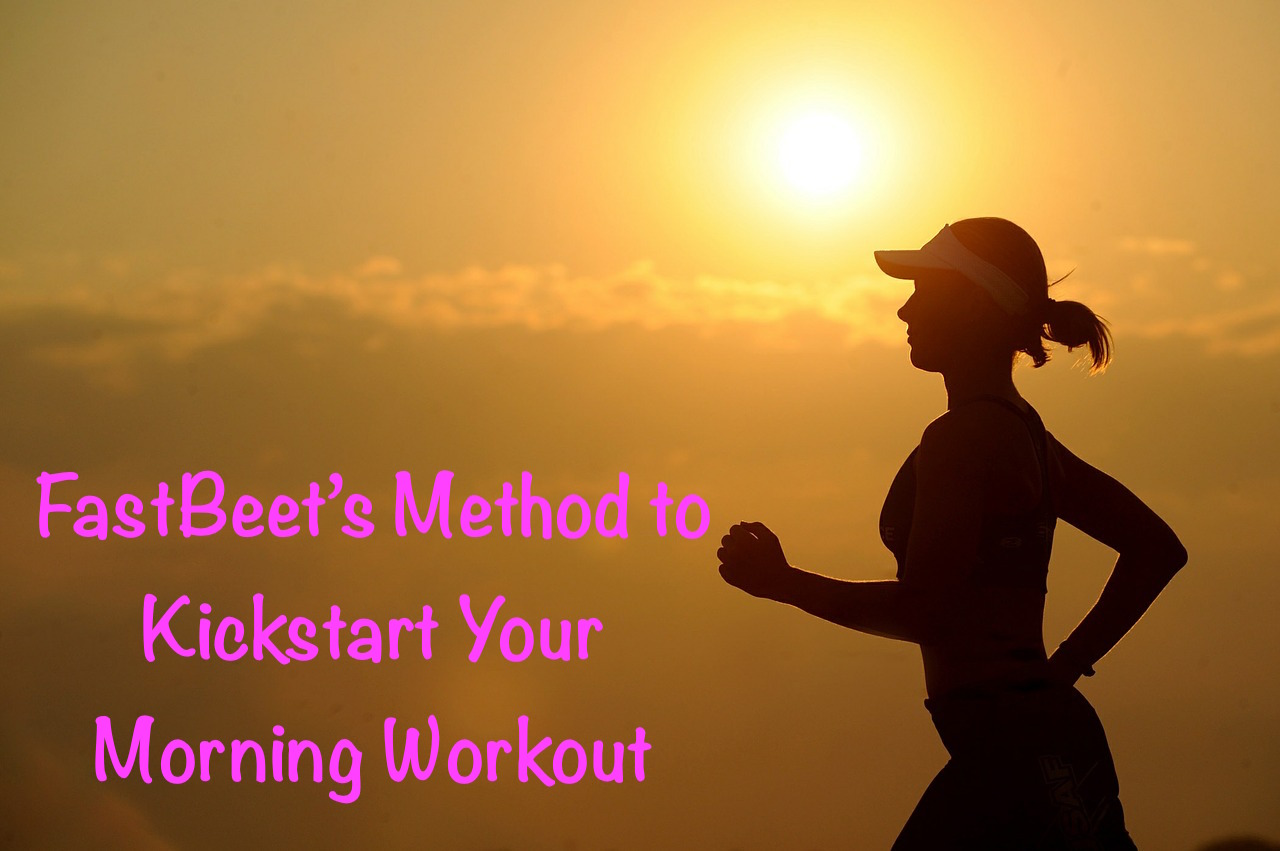 Morning Workout Quotes Best Fastbeet's Method To Kickstart Your Morning Workout