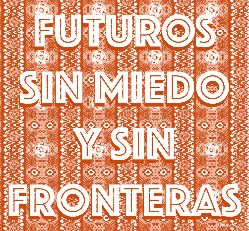 Futuros Sin Miedo Y Sin Fronteras, 2017