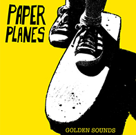 Paper Planes - 'Golden Sounds' (2009)