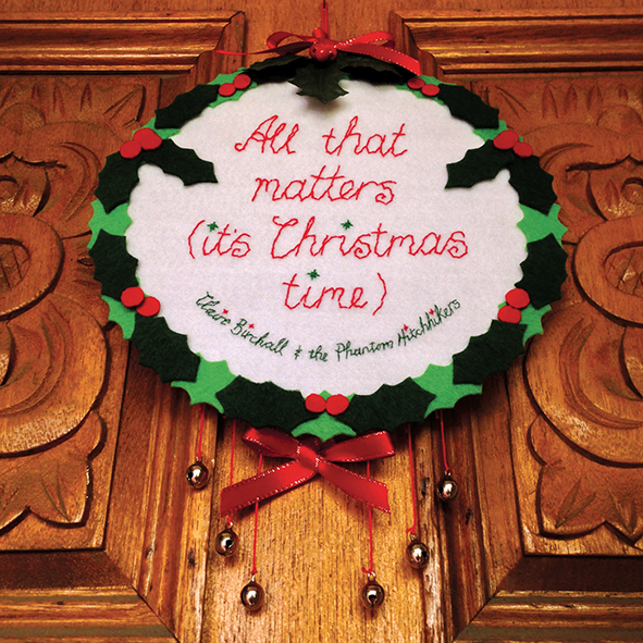 Claire Birchall & the Phantom Hitchhikers - 'All That Matters (it's Christmas time)' (2016)