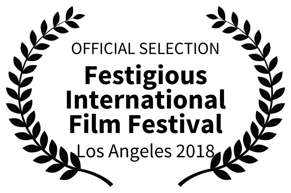 OFFICIAL SELECTION - Festigious International Film Festival - Los Angeles 2018.jpg