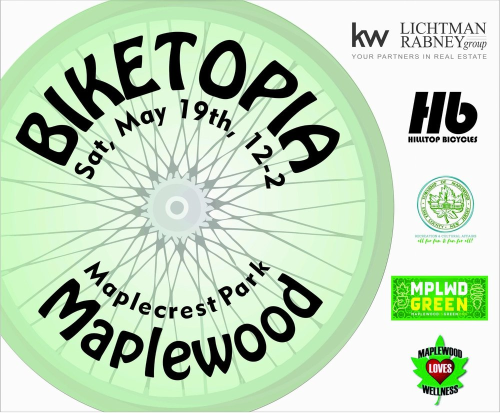 Biketopia Maplewood IS MAY 19TH, 12-2.  tHE RAIN dATE IS mAY 26TH.  mAPLECREST PARK, mAPLEWOOD