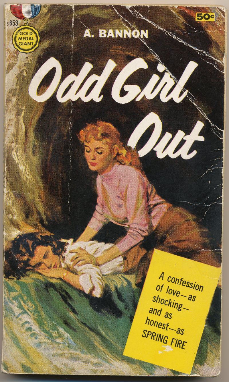 "The cover of Ann Bannon's 1957  Odd Girl Out . From the blurb: ""She was the brain, the sparkle, the gay rebel voice of the sorority and, wonder of wonders, she chose Laura as her roommate … Suddenly the distance between them closed and they were alone on an island of forbidden bliss...."""
