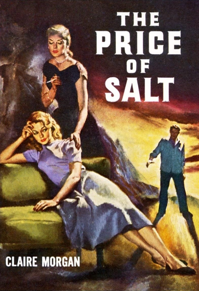 In Claire Morgan's 1953  The Price of Salt , the heroine leaves her husband and loses custody of her child to be with her lover. PUBLIC DOMAIN