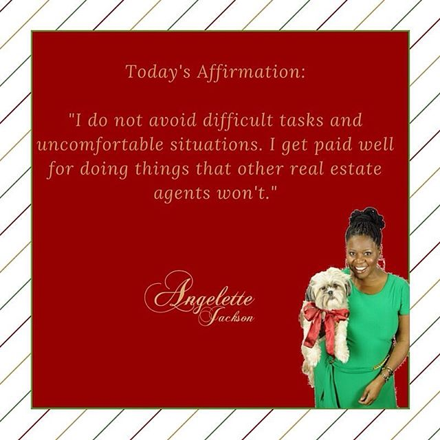 "Happy Monday Realtors! affirmations are important . Post this affirmation everywhere and say it aloud it will pay off. ""I do not avoid difficult tasks and uncomfortable situations. I get paid well for doing things other Realtors® won't."" In the daily life of Real Estate some situations can be more difficult and taxing than others. some clients as well. If you make it a point to stick in with the difficult and master what other people refuse to master, eventually you will create a reputation that will draw clients to you. Repeat and referral business due to your tenacity🎯."