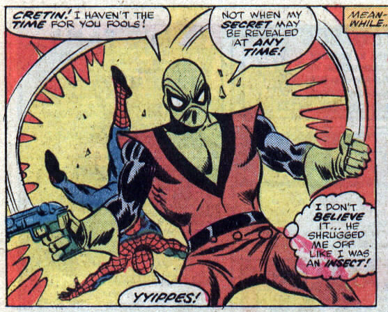 """Like I was some sort of... bug-man!"
