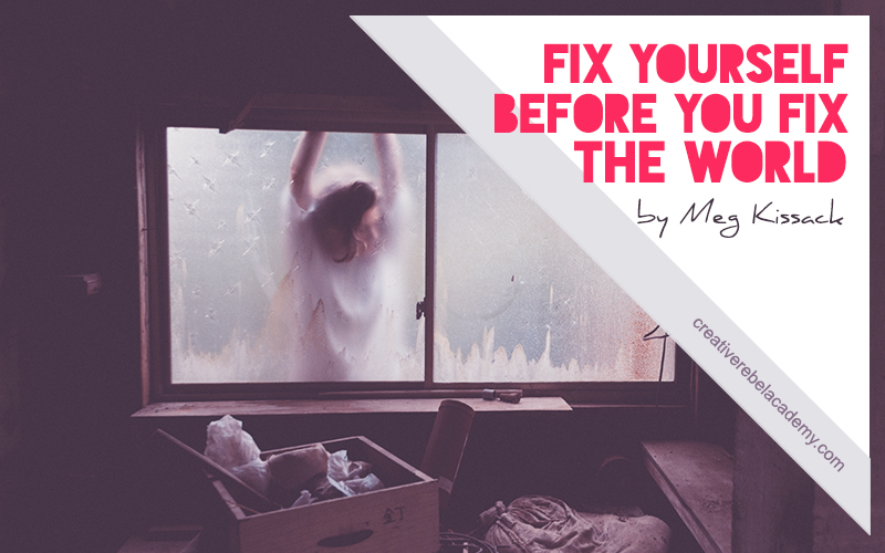 Fix Yourself Before You Fix the World by Meg Kissack